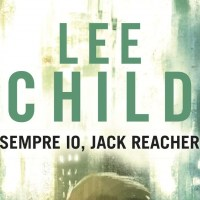 Sempre io, Jack Reacher - Lee Child