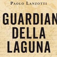 I guardiani della laguna - Paolo Lanzotti