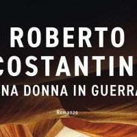 Una donna in guerra - Roberto Costantini
