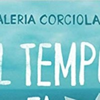 Il tempo fa le pietre - Valeria Corciolani