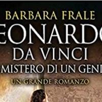 Leonardo da Vinci, il mistero di un genio - Barbara Frale