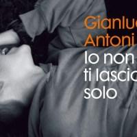 Libri per ragazzi: Io non ti lascio solo - Gianluca Antoni