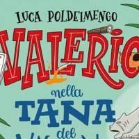 Libri per ragazzi: Valerio nella tana del varano - Luca Poldelmengo