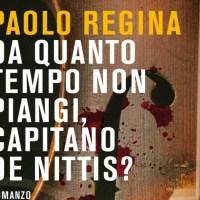 Da quanto tempo non piangi capitano De Nittis? - Paolo Regina