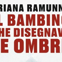 Il bambino che disegnava le ombre - Oriana Ramunno