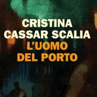 L'uomo del porto - Cristina Cassar Scalia