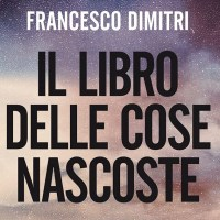 Il libro delle cose nascoste - Francesco Dimitri