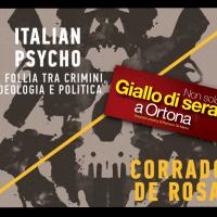 La follia affascina e respinge. Intervista a Corrado De Rosa - Italian psycho.
