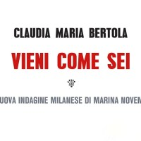 Vieni come sei - Claudia Maria Bertola