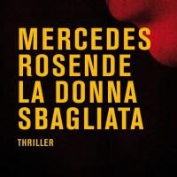 La donna sbagliata - Mercedes Rosende