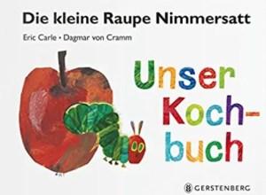 Buchtipp Raupe Nimmersatt Kochbuch