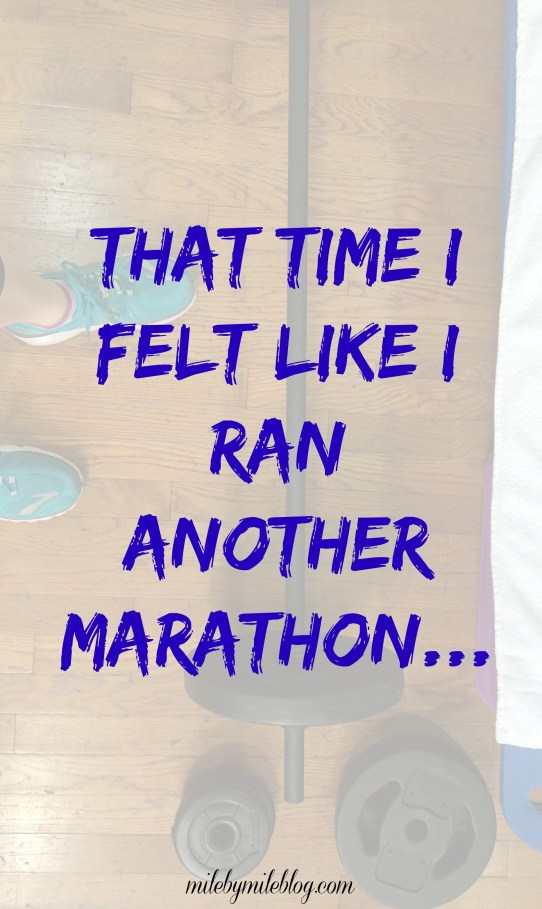 That Time I Felt Like I Ran Another Marathon...