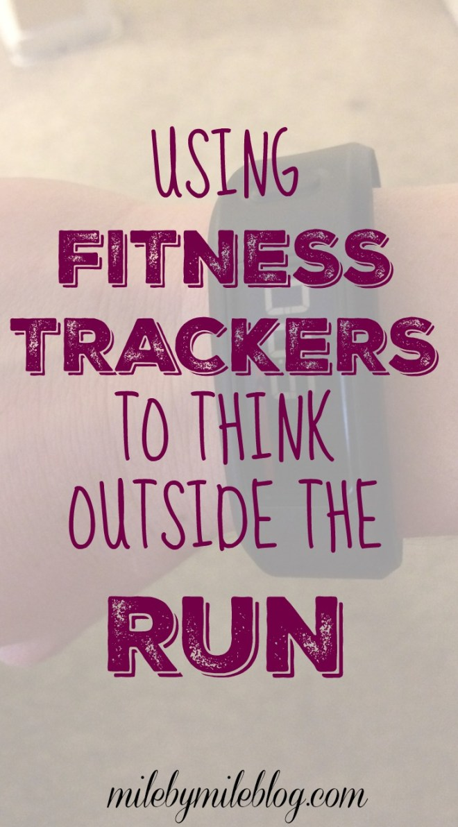 Using Fitness Trackers to Think Outside the Run