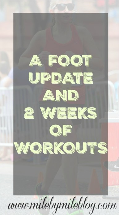 A Foot Update and 2 Weeks of Workouts