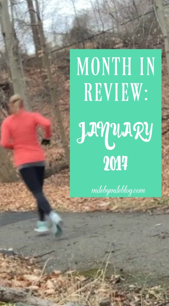 A review of January 2017 in running, fitness, and sticking to my goals.
