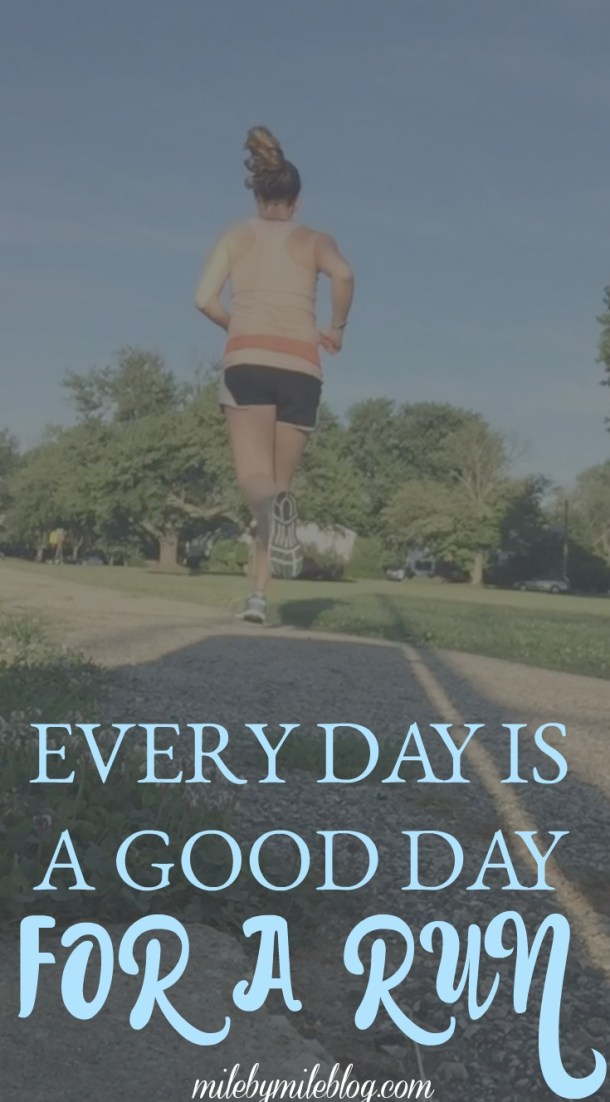 Every day is a good day for a run. Some are better than others, but any time I get to run I am grateful. Read more about why every day is a good day for a run and how my workouts looked last week by clicking post!