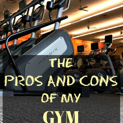 The Pros and Cons of my Gym Membership