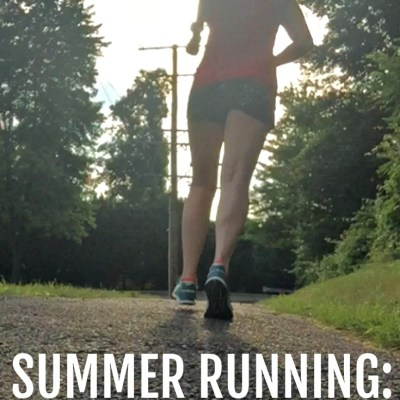 Summer Running: The Good, The Bad, and the 6 Week Break