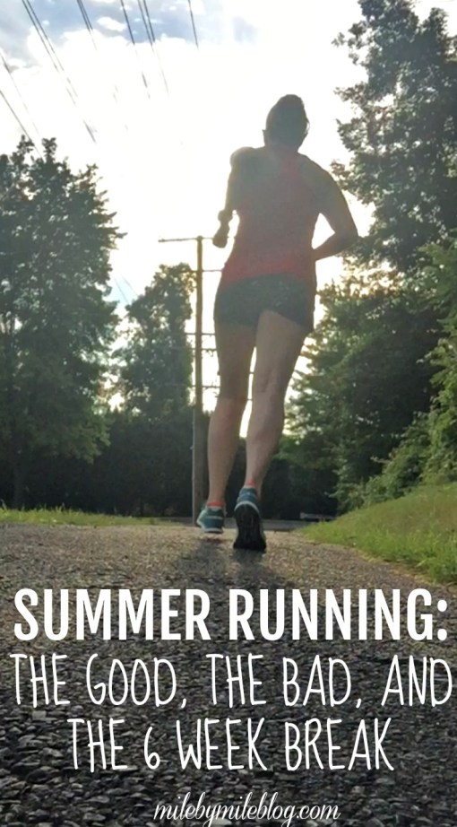 Summer running the good, the bad, and the 6 week break