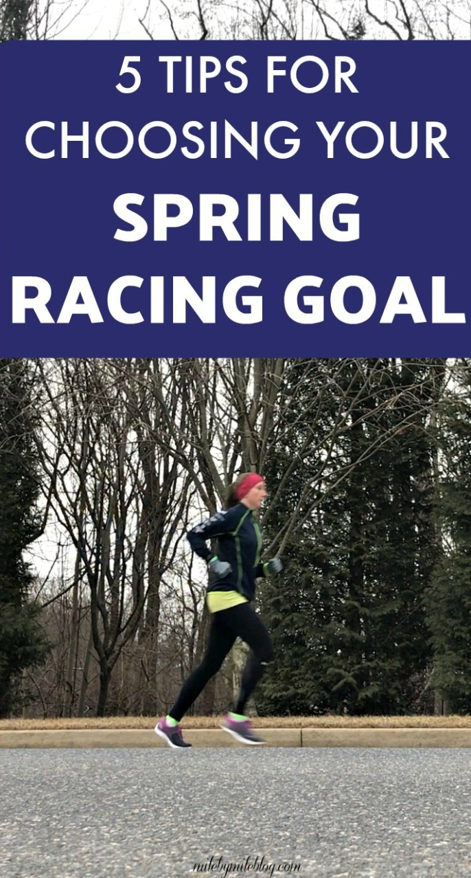 It's that time of year when the off-season is ending and spring races are right around the corner! Check out these tips for choosing your spring racing goal. #racing #running #goals