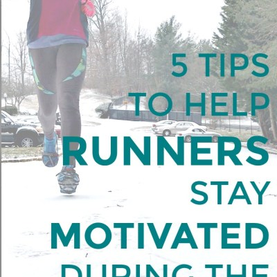 5 Tips to Help Runners Stay Motivated During the Winter