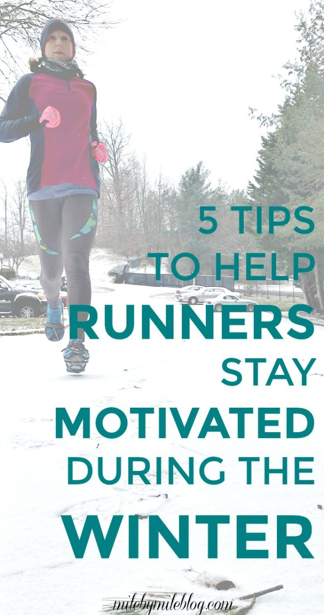 Winter is a tough time of year to stay motivated. Use these tips to stay focused on your workouts even if you're not training for a race! Click post to red more. #running #motivation #winterrrunning