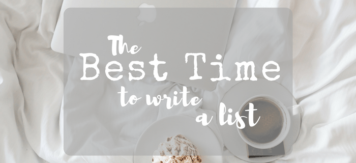 The Best Time to Write a List – Because Who Needs Sleep Anyways?