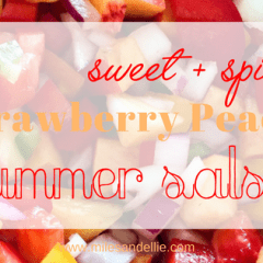 Sweet and Spicy Strawberry Peach Summer Salsa