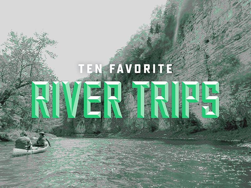 10 Favorite River Trips