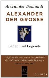 Alexander der Große: Leben und Legende [Taschenbuch]