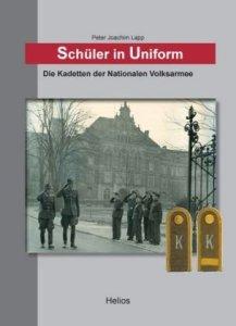 Schüler in Uniform: Die Kadetten der Nationalen Volksarmee [Gebundene Ausgabe]