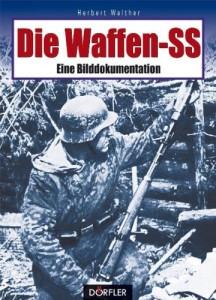 Die Waffen-SS: Eine Bilddokumentation [Gebundene Ausgabe]