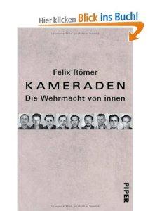 Kameraden: Die Wehrmacht von innen [Gebundene Ausgabe]