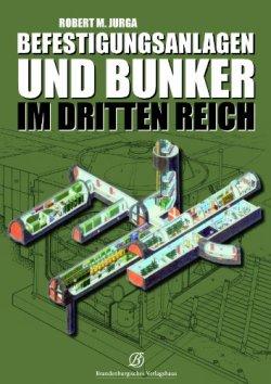 Befestigungsanlagen und Bunker im Dritten Reich