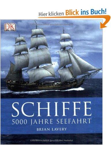Schiffe. 5000 Jahre Seefahrt [Gebundene Ausgabe]