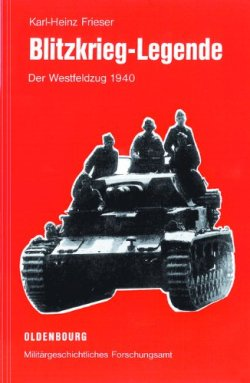 Blitzkrieg-Legende: Der Westfeldzug 1940 [Gebundene Ausgabe]
