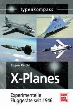 X-Planes: Experimentelle Fluggeräte seit 1946 (Typenkompass) [Taschenbuch]