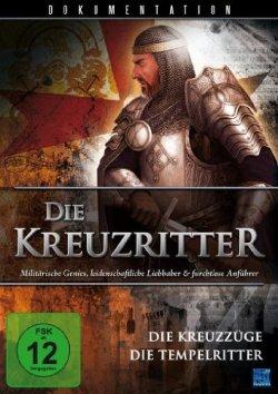 Die Kreuzritter - Die Kreuzzüge & Die Tempelritter