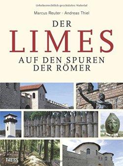 Der Limes: Auf den Spuren der Römer Gebundene Ausgabe – 1. August 2015