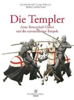 Die Templer: Arme Ritterschaft Christi und des salomonischen Tempels Gebundene Ausgabe – 5. Juni 2011