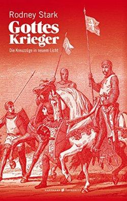 Gottes Krieger: Die Kreuzzüge in neuem Licht Broschiert – 13. August 2014