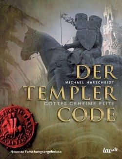 Der Templer Code: Gottes geheime Elite Taschenbuch – 6. August 2013