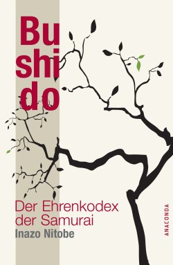 Bushido. Der Ehrenkodex der Samurai Gebundene Ausgabe – 31. Januar 2007