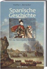 Spanische Geschichte: Von der Reconquista bis heute Broschiert – März 2012