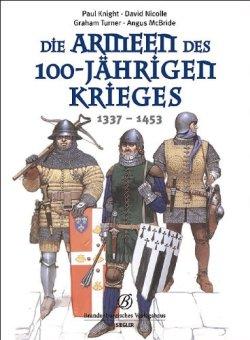 Die Armeen des 100-jährigen Krieges (1337-1453) Gebundene Ausgabe – 28. März 2013