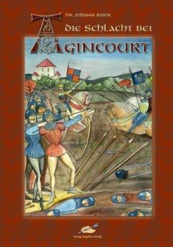 Die Schlacht bei Agincourt Gebundene Ausgabe – März 2008