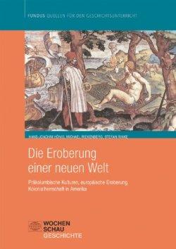 Die Eroberung einer neuen Welt: Präkolumbische Kulturen, europäische Eroberungen, Kolonialherrschaft in Amerika Taschenbuch – 16. August 2005