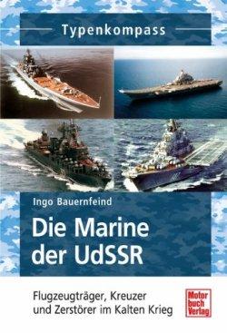 Die Marine der UdSSR: Flugzeugträger, Kreuzer und Zerstörer im Kalten Krieg (Typenkompass) Taschenbuch – 15. Mai 2012