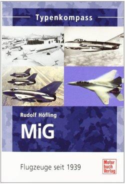 MiG: Flugzeuge seit 1939 (Typenkompass) Taschenbuch – 30. September 2011
