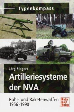 Artilleriesysteme der NVA: Rohr- und Raketenwaffen 1956 -1990 Taschenbuch – April 2011